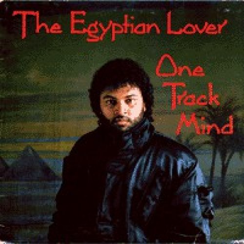 The Egyptian Lover - One Track Mind, LP