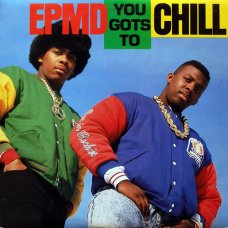 EPMD - You Gots To Chill, 12""