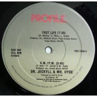 """Dr. Jeckyll & Mr. Hyde - Fast Life / A.M. P.M., 12"""""""