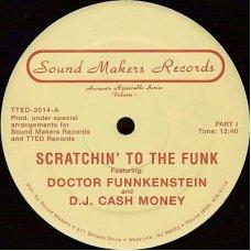 "Doctor Funnkenstein And D.J. Cash Money - Scratchin' To The Funk, 12"", Reissue"