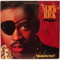 """Slick Rick - I Shouldn't Have Done It, 12"""""""