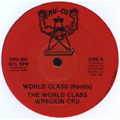 """The World Class Wreckin Cru - World Class (Remix), 12"""""""