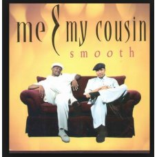 Me & My Cousin - Smooth, 12""