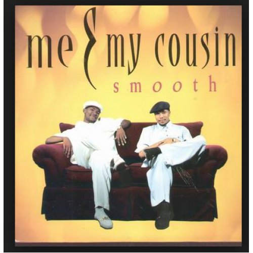 """Me & My Cousin - Smooth, 12"""""""