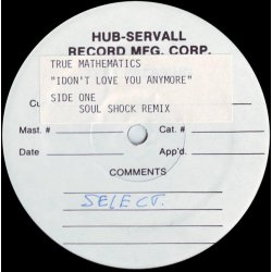 """True Mathematics - I Don't Love You Anymore, 12"""", Test Pressing"""