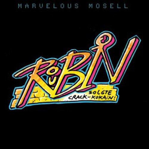 """Marvelous Mosell - Robin Rubin Solgte Crack-Kokain, 7"""""""
