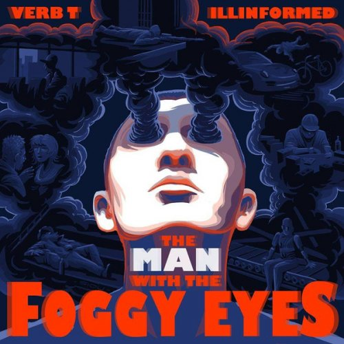 Verb. T, Illinformed - The Man With The Foggy Eyes, 2xLP