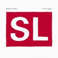 Shaka Loveless - Til Vi Ligger, LP