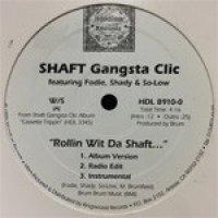 "Shaft Gangsta Clic - Rollin Wit Da Shaft / Crossroads, 12"""