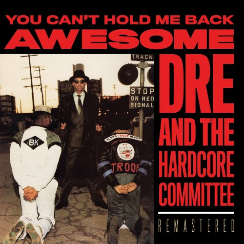 Awesome Dré & The Hardcore Committee - You Can't Hold Me Back, LP, Reissue