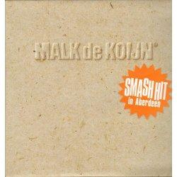 Malk De Koijn - Smash Hit In Aberdeen, 2xLP, Reissue