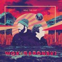 Wox & Baronski - Mind The Gap, LP