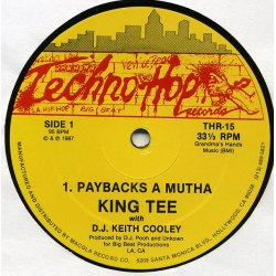 """King Tee With D.J. Keith Cooley - Paybacks A Mutha, 12"""""""