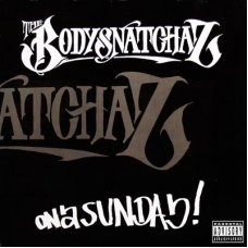 The Bodysnatchaz - On A Sunday, 12""