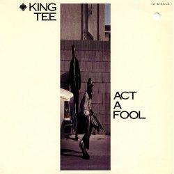 """King Tee - Act A Fool, 12"""""""