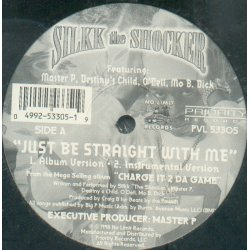 """Silkk The Shocker Featuring Master P, Destiny's Child, O'Dell, Mo B. Dick - Just Be Straight With Me, 12"""""""