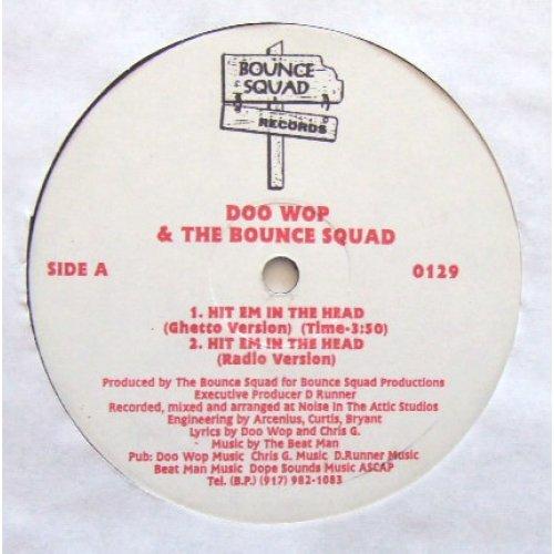 "Doo Wop & Da Bounce Squad - Hit Em In The Head, 12"""