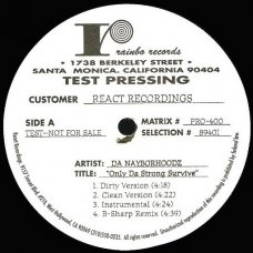 "Da Nayborhoodz - Only Da Strong Survive / It Takes More, 12"", Test Pressing"