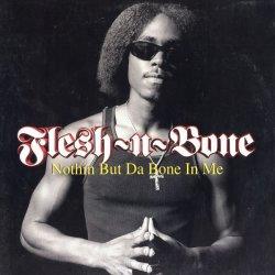 "Flesh-N-Bone - Nothin But Da Bone In Me, 12"""