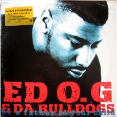 "Ed O.G & Da Bulldogs - Be A Father To Your Child, 12"", Promo"