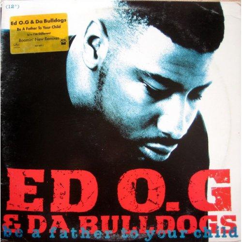 "Ed O.G & Da Bulldogs - Be A Father To Your Child, 12"", Promo"