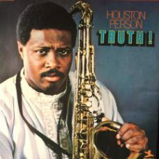 Houston Person - Truth!, LP, Reissue