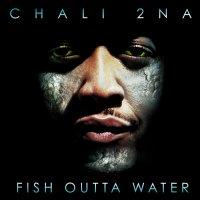 Chali 2NA - Fish Outta Water, 2xLP, Reissue