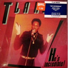 T La Rock - He's Incredible, 12""