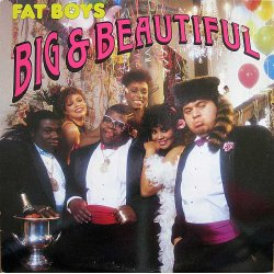 Fat Boys - Big & Beautiful, LP