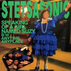 """Stetsasonic - Speaking Of A Girl Named Suzy / Anytime, Anyplace, 12"""""""