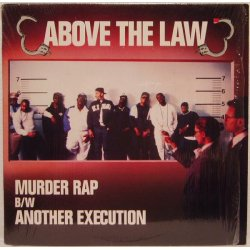Above The Law - Murder Rap B/W Another Execution, 12""