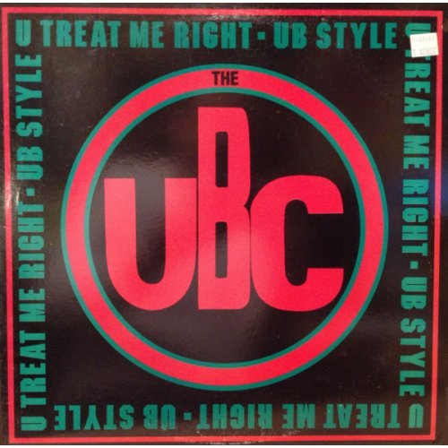 The UBC - U Treat Me Right, 12""