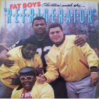 Fat Boys Chillin' With The Refrigerator - Chillin' With The Refrigerator, 12""