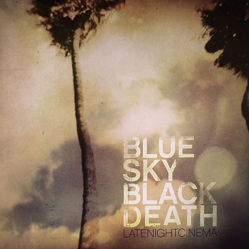 Blue Sky Black Death - Late Night Cinema, 2xLP