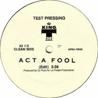 "King Tee - Act A Fool, 12"", Promo, Test Pressing"
