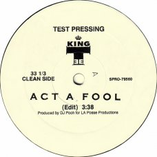 """King Tee - Act A Fool, 12"""", Promo, Test Pressing"""