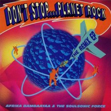 """Afrika Bambaataa & The Soulsonic Force - Don't Stop... Planet Rock (The Remix EP), 2x12"""", EP, Promo"""
