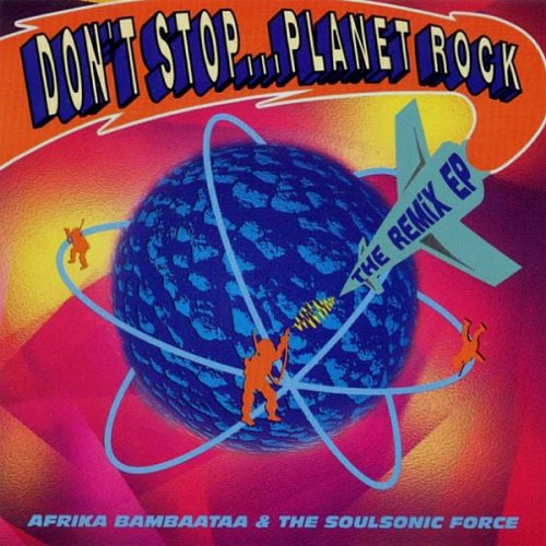 "Afrika Bambaataa & The Soulsonic Force - Don't Stop... Planet Rock (The Remix EP), 2x12"", EP, Promo"
