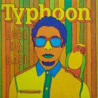 Typhoon - Lobi Da Basi, LP