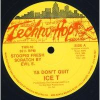 "Ice T - Ya Don't Quit, 12"""