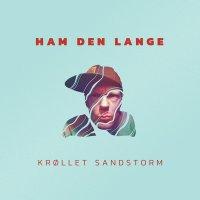 Ham den lange - Krøllet Sandstorm, LP, EP
