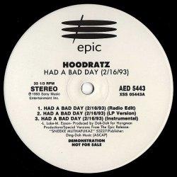 """Hoodratz - Had A Bad Day (2/16/93), 12"""", Promo"""