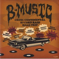 Various - B-Music - Cross Continental Record Raid Road Trip, 2xLP