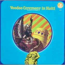 Unknown Artist - Voodoo Ceremony In Haiti, LP