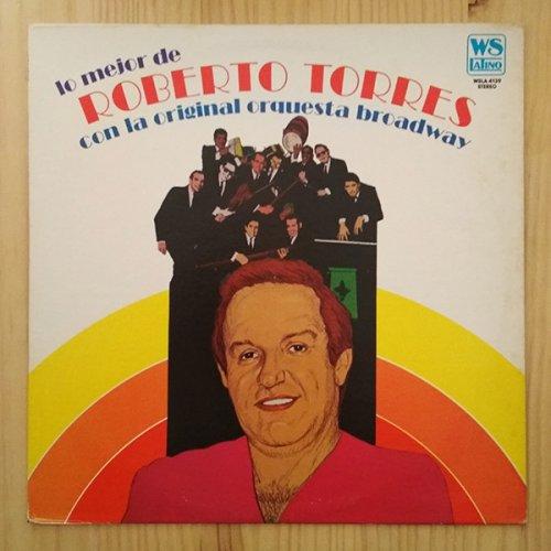 Roberto Torres Con La Orquesta Broadway - Lo Mejor De Roberto Torres Con La Original Orquesta Broadway, LP