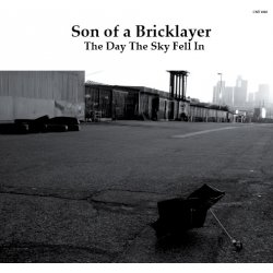 """Son Of A Bricklayer - The Day The Sky Fell In, 7"""""""