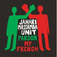 The Jahari Massamba Unit - Pardon My French, LP (RSD 2020)