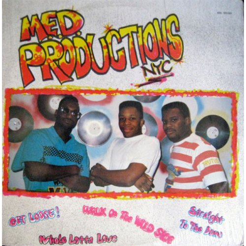 """M.E.D. Productions, NYC. - Get Loose, 12"""""""