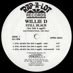 "Willie D - Still Black (You Still A aggiN), 12"", Promo"