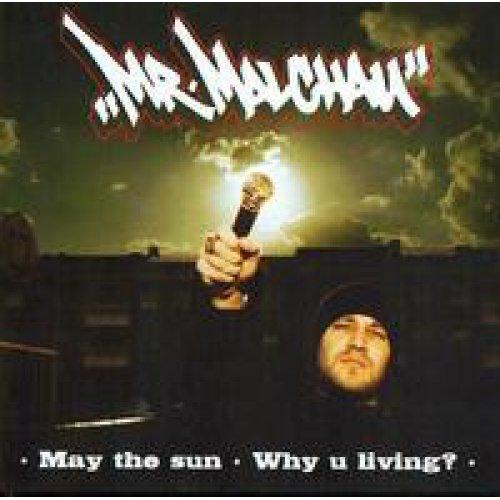 "Mr. Malchau - May The Sun / Why U Living?, 12"""